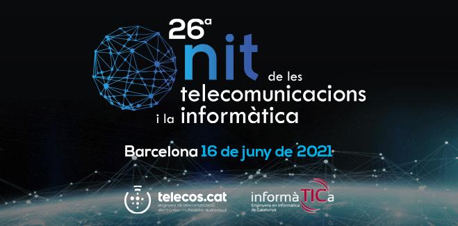 16/06/2021 – 26ª Nit de les Telecomunicacions i la Informàtica